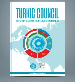Special Publication – Turkic Council: 10th Anniversary of the Nakhchivan Agreement
